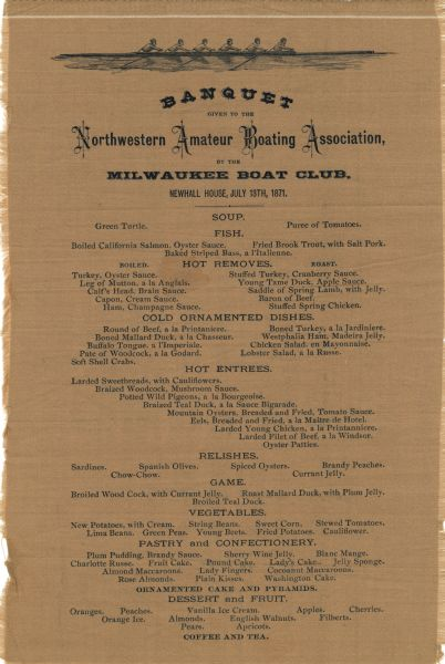 Menu printed on taupe silk for a banquet given to the Northwestern Amateur Boating Association by the Milwaukee Boat Club at Newhall House. At the top is a profile view of six members of a crew team rowing a racing shell.
