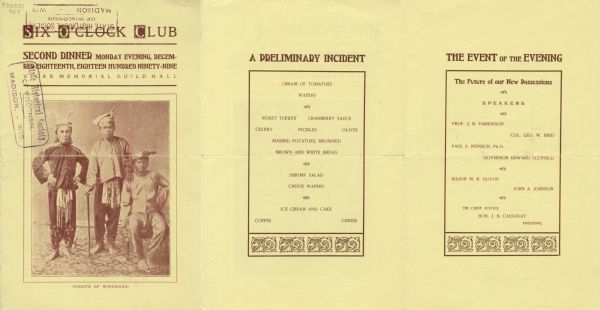 "Front cover, menu, and program pages of the second dinner of the Six O'Clock Club, with a studio portrait of three men, one seated and two standing. The man in the middle has one hand on the seated man's shoulder, and the other holds a walking stick. The men are wearing head wraps and traditional clothing. The photo caption reads, ""(Chiefs of Mindanao)"". The Six O'Clock Club was a men's social and dining club, centered on topics of political and civic interest."