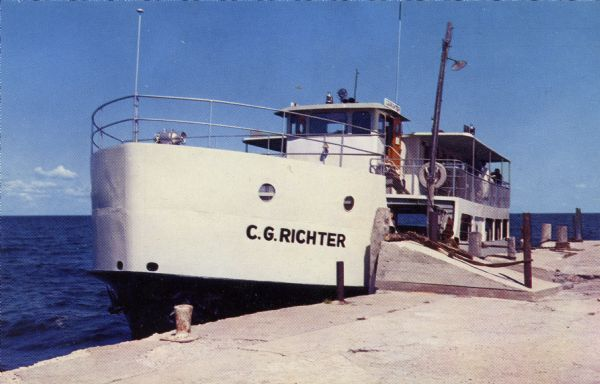 "Color photographic postcard view of the ""C.G. Richter"" at the dock, a ferry operating between mainland Door County and Washington Island."