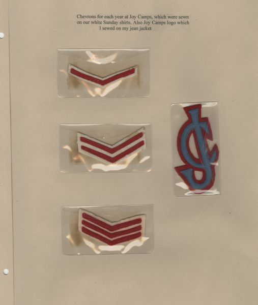 "Page from Sue Ann Hackett Blue Album, displaying chevrons earned at camp, and the Joy Camps logo. Three different chevrons are included, a single, a double, and a triple, all red with white trim. The logo has a capital ""J"" superimposed over a capital ""C""; the letters are in blue trimmed with red. Each of these items is stored in a small, transparent plastic envelope."