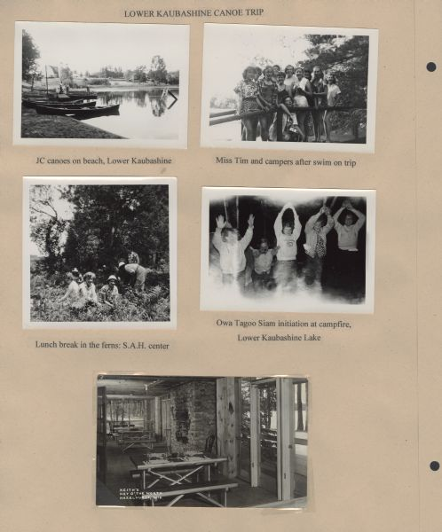"Page from Sue Ann Hackett Blue Album displaying several scenes from a canoe trip on the Lower Kaubashine Creek. Includes photographs of Joy Camps canoes on shore (with several men standing in and around other boats nearby, with a barn and what may be a farmhouse in the background), several different groupings of campers, and a postcard of a dining area at ""Keith's Key O' the North"" in Hazelhurst, Wisconsin."