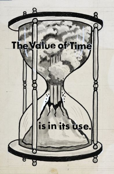 "Sandglass with a volcano erupting inside it. Includes the text: ""The Value of Time is in its use."""