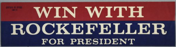 "A bumper sticker for Nelson Rockefeller, with white text over a red and blue background, reads: ""Win with Rockefeller for President."""