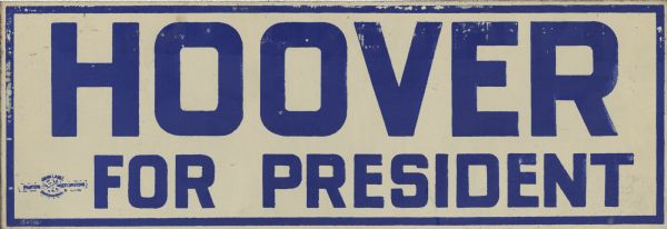 "A metal sign with blue text on white background with blue border that reads: ""Hoover for President."""