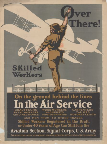 "Poster with an illustration of a mechanic standing and waving to a silhouette of an airplane taking off; in the background several more silhouetted airplanes are in a hangar. Poster text reads: ""Over There! Skilled Workers on the Ground, Behind the Lines. In The Air Service. Chauffeurs, Wood workers, Carpenters, Metal Workers, Machinists, Tailors, Auto Mechanic, Photographers, Motorcyclists. Skilled Workers Registered in the Draft, or Under 40 Years of Age Can Still join the Aviation Section, Signal Corps, U.S. Army. FOR INSTRUCTIONS WRITE AIR PERSONNEL DIVISION, RECRUITING SECTION, SIGNAL CORPS, WASHINGTON D.C."""