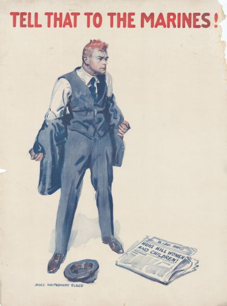 "Poster featuring an illustration of a man with a fierce look on his face while taking off his suit coat. His hat is on the ground near a newspaper with the headline: ""Huns Kill Women and Children!"""
