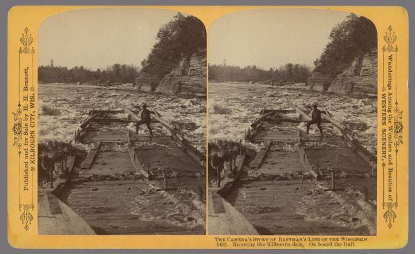 "Stereograph of a man on a lumber raft steering the raft through the rapids in the Wisconsin Dells. Caption at bottom: The Camera's Story of Raftman's Life on the Wisconsin."" Text at right: ""Wanderings Among the Wonders and Beauties of Western Scenery."""