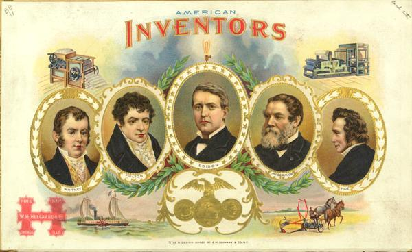 Cigar box label with portraits of inventors Thomas Edison, Eli Whitney, Robert Fulton, Cyrus McCormick, Richard March Hoe. Around the edges are illustrations of their inventions.