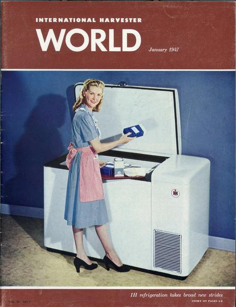 Cover of <i>International Harvester World</i> magazine showing a woman standing next to an International Harvester freezer. International Harvester also made refrigerators.