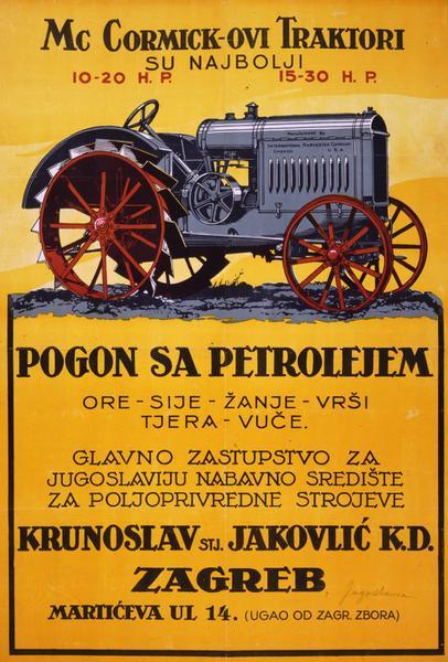 "Advertising poster for McCormick 10-20 and 15-30 tractors. Produced for International Harvester in Zagreb, Yugoslavia. Includes the text ""McCormick-ovi Traktori."" Includes a color illustration of a tractor."