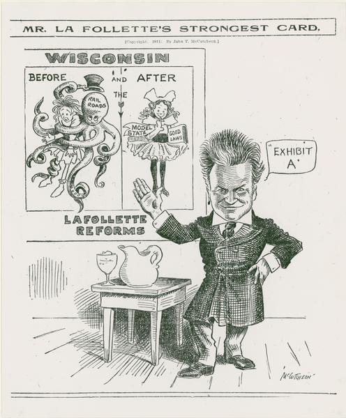 "A pro-La Follette political cartoon entitled ""Mr. La Follette's Strongest Card"" depicting Wisconsin before and after reforms brought about by Governor Robert M. La Follette, Sr. The cartoon appeared in the Chicago Tribune on December 29, 1911."