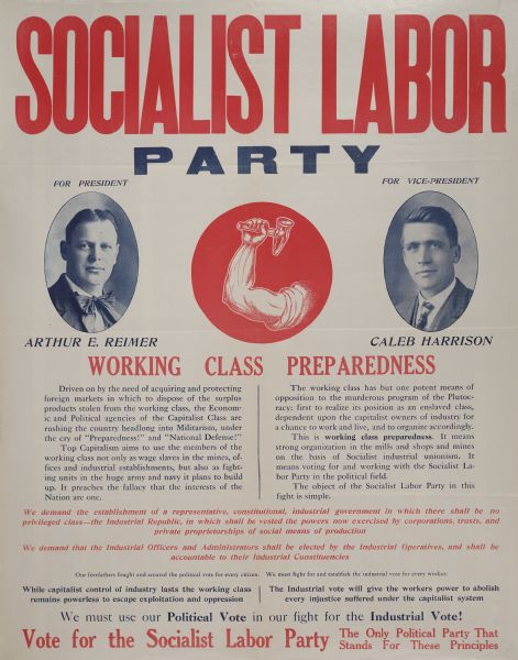 "Socialist Labor Party poster including photograph of Arthur E. Reimer (""For President"") and Caleb Harrison (""For Vice-President""). There is also an arm and hammer symbol."