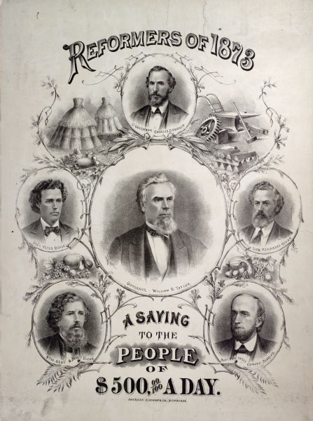 "Poster entitled ""Reformers Of 1873"" with depictions of Governor William R. Taylor, Lt. Governor Charles D. Parker, Secretary Peter Doyle, Treasurer Ferdinand Kuehn, Attorney General A. Scott Sloan, and Sup't. Pub Inst. Edward Searing."