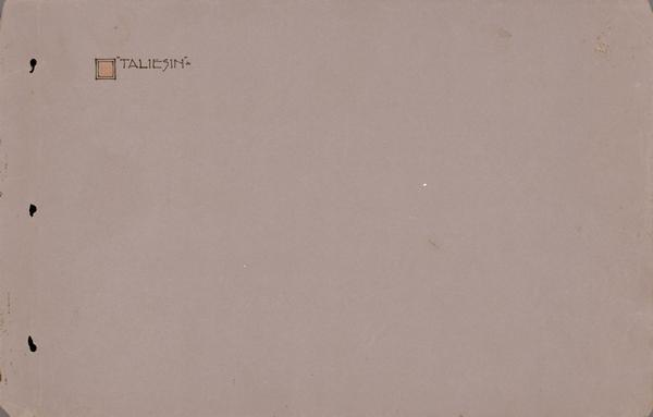 "Title page from a photograph album of images relating to Taliesin, the home of Frank Lloyd Wright.  The word ""Taliesin"" is hand-lettered next to a red square.  Taliesin is located in the vicinity of Spring Green, Wisconsin."