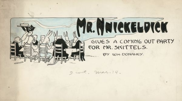 "Drawing of anthropomorphic animals at a formal dinner with the caption ""Mr. Nnickeldick Gives a Coming Out Party for Mr. Skittels""."