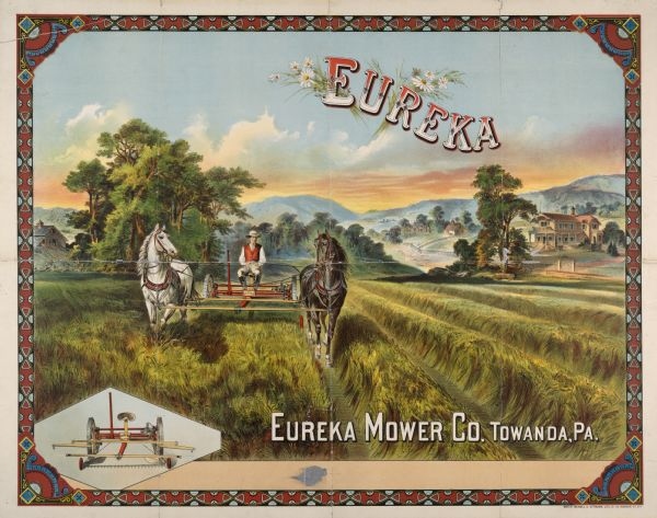 Advertising poster for the Eureka Mower Company featuring color illustration of a well-dressed farmer riding a mower pulled by two horses. Trees, mountains and a farmhouse are in the far distance. The poster was printed by Mayer, Merkel and Ottman of New York.