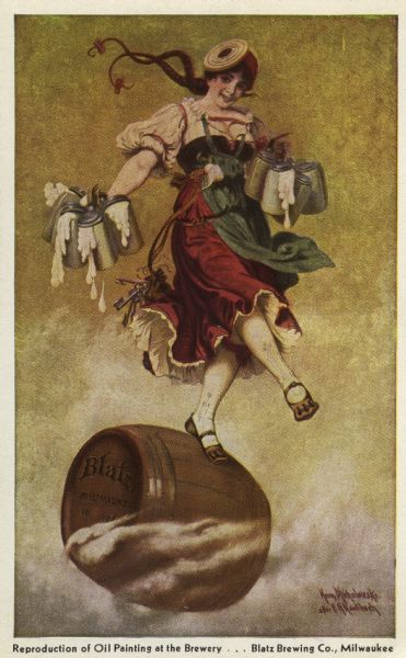 Reproduction of an oil painting at the Blatz Brewing Company depicting a happy barmaid holding overflowing steins of beer as she dances atop a barrel of Blatz.
