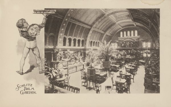 An interior view of the Schlitz Palm Garden, which was located on North 3rd Street, south of West Wisconsin Avenue. This image includes a drawing of a waiter carrying a tray of beer glasses.