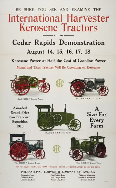 Advertising poster for International Harvester kerosene tractor demonstration at Cedar Rapids, Iowa. Features color illustrations of the Mogul 8-16, Titan 10-20, Titan 15-30, Titan 30-60, and Mogul 12-25 tractors. Includes color illustration of tractors.