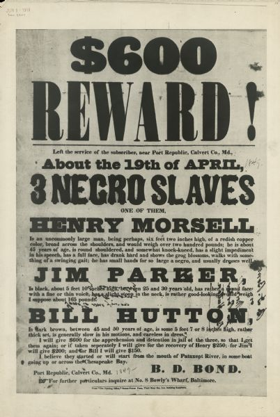 Poster offering $600 reward for the return of three runaway slaves in Calvert County, Maryland. The three slaves are Henry Morsell, Jim Parker, and Bill Hutton.