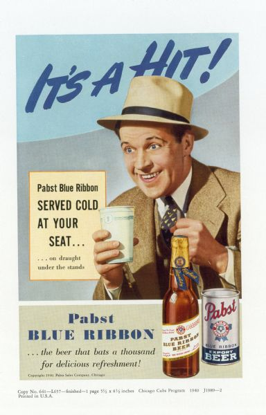 "Advertisement produced for Pabst Blue Ribbon beer featuring a man in a hat, supposedly at a sports event, excitedly holding a cup of beer. The caption, ""It's A Hit!"" is printed over his head."