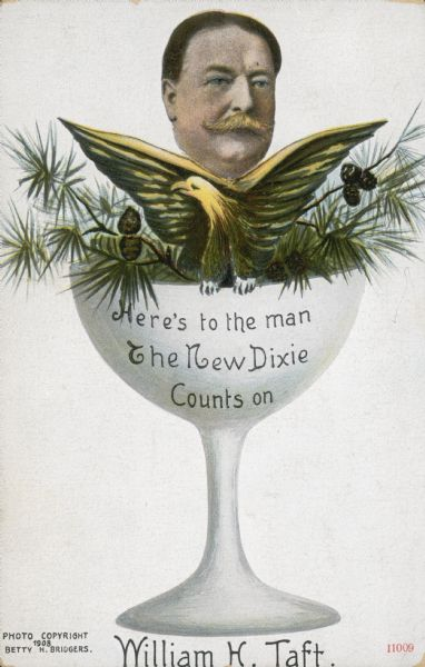 Humorous postcard designed by Elizabeth H. Bridgers of North Carolina in support of the Presidential candidacy of Republican William Howard Taft.  Mrs. Bridgers' message refers to Taft's expressed desire to make inroads in the solidly Democratic South.
