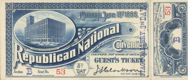 Guest ticket to the Republican National Convention held in Chicago at the partially completed Auditorium Building.  The Auditorium is one of the best known designs of architects Dankmar Adler and Louis Sullivan and its construction was supported by many of the leading citizens of Chicago.  The building was dedicated by President Benjamin Harrison who had been nominated there by the 1888 convention.