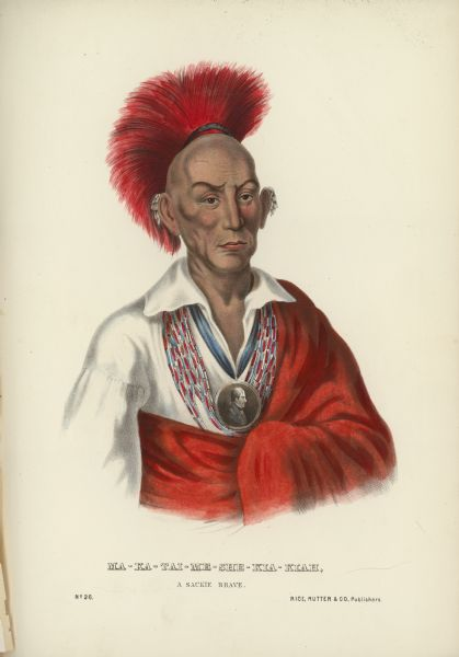 "A color lithograph of the Saukie brave Ma-Ka-Tai-Me-She-Kia-Kiah, also known as Black Hawk. This was published in Volume I of ""History of the Indian Tribes of North America"" (1848)."
