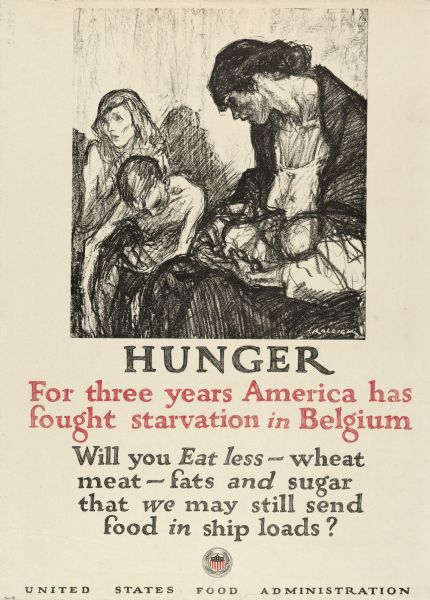 United States Food Administration World War I poster urging citizens to eat less meat, wheat, fats and sugar in order to help fight starvation in Belgium. The poster features a drawing of a woman and three children looking despondent. The artist who signed the poster is Raleigh.