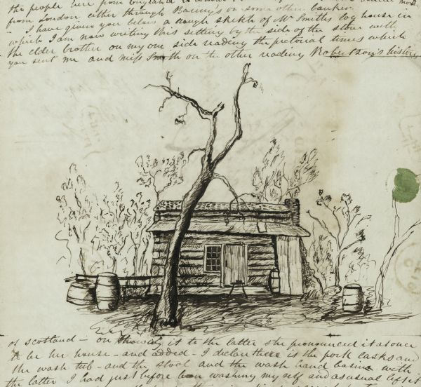 A pen and ink drawing of a log cabin, pork casks, and a washtub, contained in a letter written by Thomas Steel, Waukesha County farmer and physician, to his father, James Steel, of London, England.