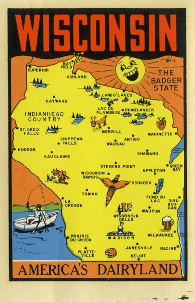 "Wisconsin promotional decal with a map of the state, with many cities marked and drawings of some Wisconsin icons: cheese, cows, deer, beer, Wisconsin Dells, a pheasant, a person fishing, and the state capitol building. There is a smiling sun at the top of the image. The phrase ""America's Dairyland"" appears at the bottom."