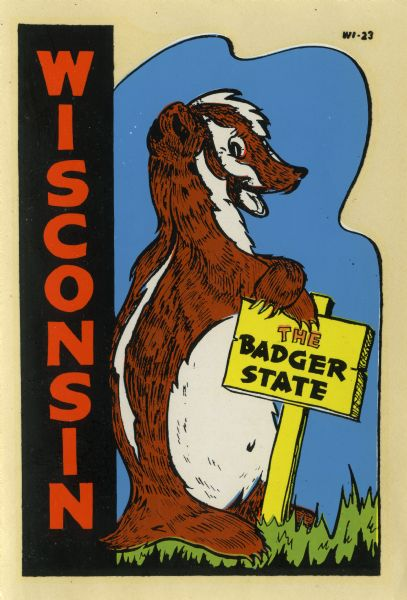 "Promotional decal for the state of Wisconsin with a drawing of a anthropomorphised badger leaning against a sign reading ""The Badger State."""