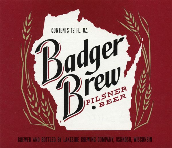 Label from a Badger Brew pilsner beer featuring the outline of the state of Wisconsin and stalks of wheat on a red background.