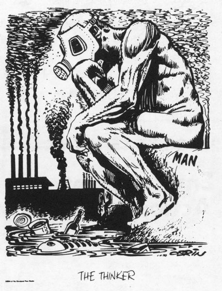 "Editorial cartoon depicting Rodin's ""The Thinker"" wearing a gas mask. The figure is surrounded by pollution, with a factory spewing smoke in the background, and dead fish and trash floating in the water in the foreground."