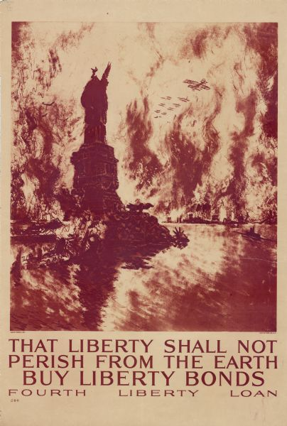 "United States government bonds poster in the Fourth Liberty Loan ""B"" series. ""Buy Liberty Bonds. Fourth Liberty Loan."" Depicts enemy aircraft bombing New York, which is in flames. In the foreground, the Statue of Liberty has been attacked and its head has been severed."