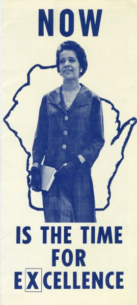 "Front of a brochure bearing the image of Vel Phillips superimposed on the outline of the state of Wisconsin and the phrase, ""Now is the Time for Excellence."""